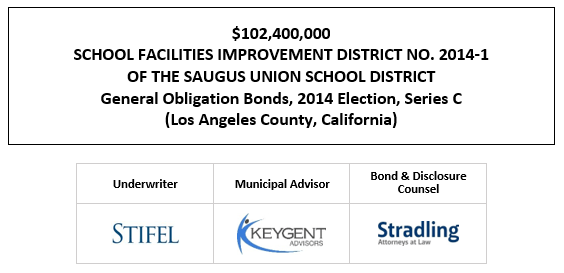 $102,400,000 SCHOOL FACILITIES IMPROVEMENT DISTRICT NO. 2014-1 OF THE SAUGUS UNION SCHOOL DISTRICT General Obligation Bonds, 2014 Election, Series C (Los Angeles County, California) FOS POSTED 9-17-20