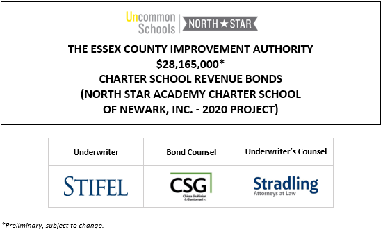 THE ESSEX COUNTY IMPROVEMENT AUTHORITY $26,110,000* CHARTER SCHOOL REVENUE BONDS (NORTH STAR ACADEMY CHARTER SCHOOL OF NEWARK, INC. – 2020 PROJECT) PLOM POSTED 10-7-20