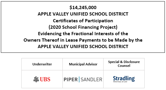 $14,245,000 APPLE VALLEY UNIFIED SCHOOL DISTRICT Certificates of Participation (2020 School Financing Project) Evidencing the Fractional Interests of the Owners Thereof in Lease Payments to be Made by the APPLE VALLEY UNIFIED SCHOOL DISTRICT FOS POSTED 11-5-202