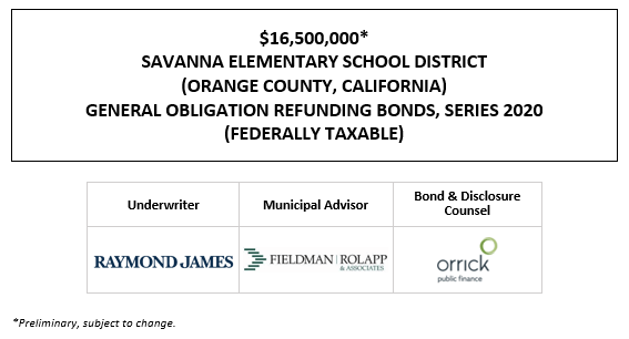 $16,500,000* SAVANNA ELEMENTARY SCHOOL DISTRICT (ORANGE COUNTY, CALIFORNIA) GENERAL OBLIGATION REFUNDING BONDS, SERIES 2020 (FEDERALLY TAXABLE) POS POSTED 12-14-20