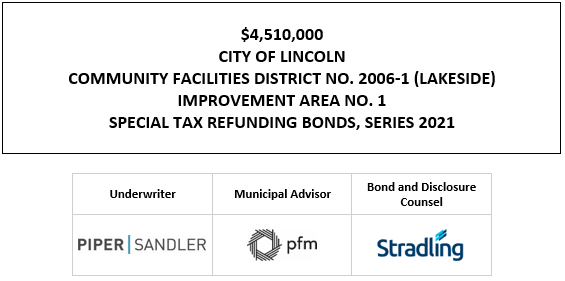 $4,510,000 CITY OF LINCOLN COMMUNITY FACILITIES DISTRICT NO. 2006-1 (LAKESIDE) IMPROVEMENT AREA NO. 1 SPECIAL TAX REFUNDING BONDS, SERIES 2021 FOS POSTED 1-25-21