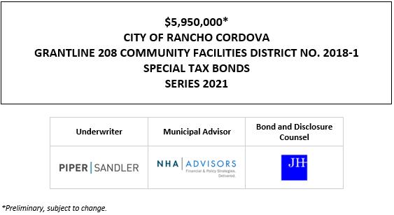 $5,950,000* CITY OF RANCHO CORDOVA GRANTLINE 208 COMMUNITY FACILITIES DISTRICT NO. 2018-1 SPECIAL TAX BONDS SERIES 2021 POS POSTED 1-20-21