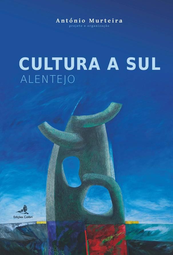 Cultura a Sul -  Alentejo - III