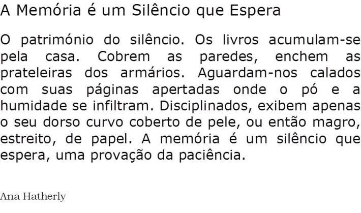A Memória é um silêncio que espera - I