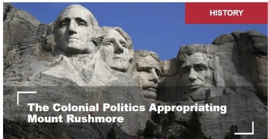 Eleições presidenciais em Novembro 4 Ramona Wadi A politica colonial apropriou-se de Mount Rushmore 1