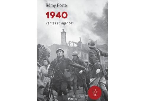 1940 Vérités et Légendes – Rémy Porte