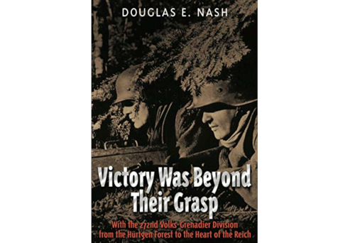 Victory Was Beyond Their Grasp – Douglas E. Nash