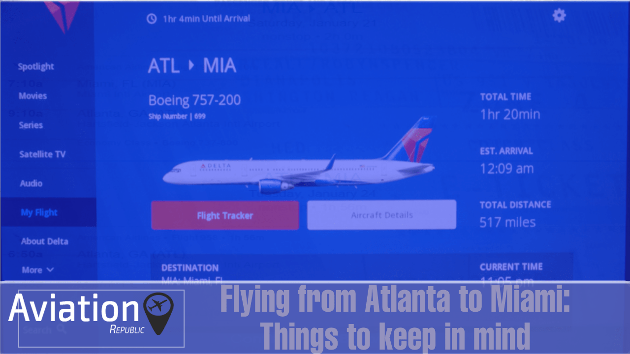 How to Make the Most of Flying from Atlanta to Miami? Things to keep in mind