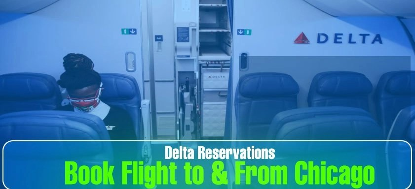 Delta Reservations: Book Flight to & From Chicago – Aviationrepublic – All you need to know