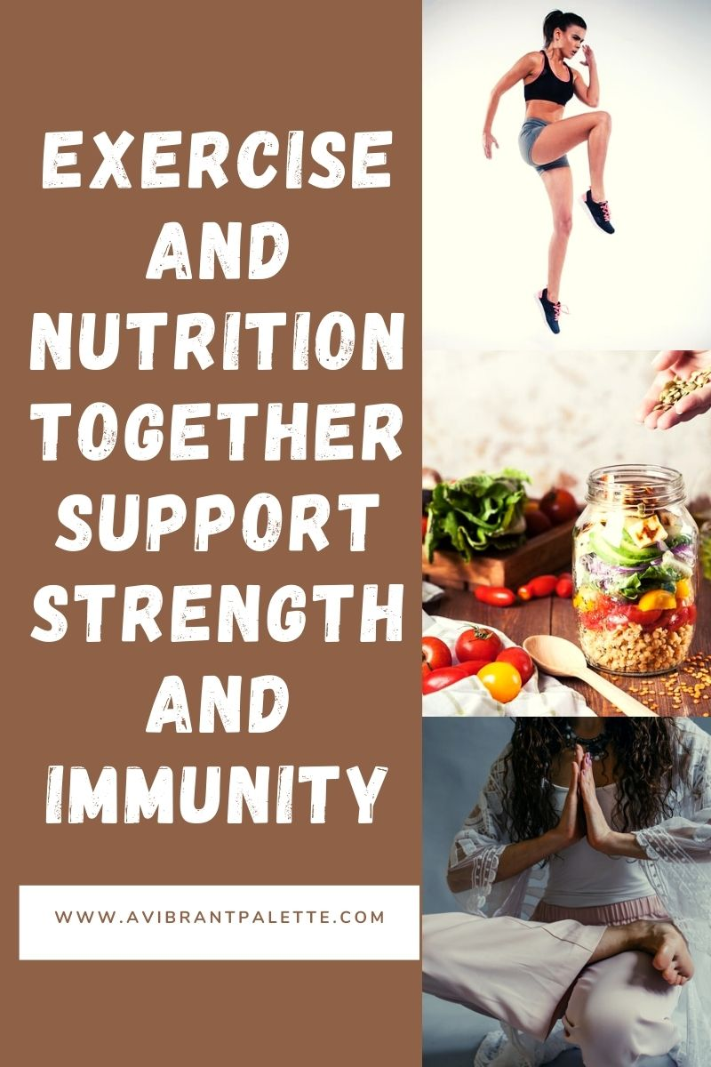 Exercise and Nutrition together support Strength and Immunity_avibrantpalette