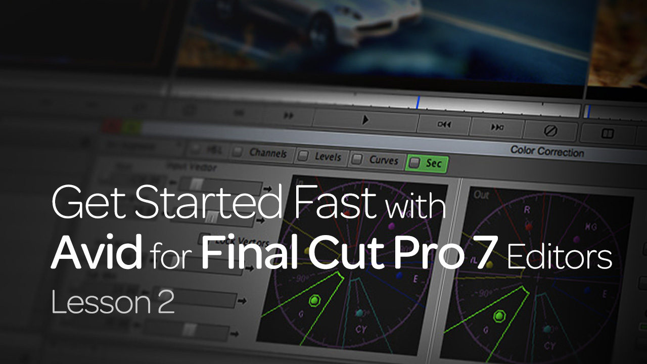 Get Started Fast with Avid for Final Cut Pro 7 Editors: Lesson 2