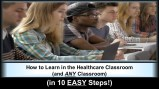 """How to Learn in the Healthcare Classroom (and ANY Classroom) (in 10 EASY Steps!)"""
