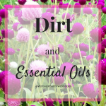 Dirt and Essential Oil