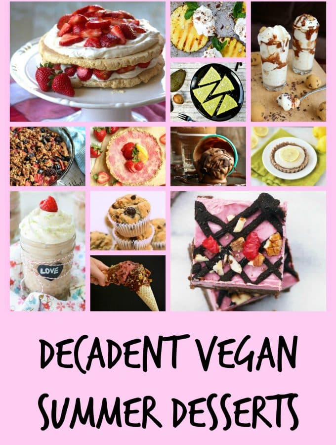 Decadent Vegan Summer Desserts