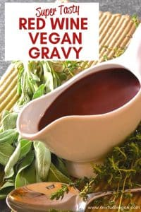 Extra tasty, rich & flavoursome Red Wine Vegan Gravy, infused with sweet vegetable & fresh herb flavour and perfect for serving with your holiday feast!