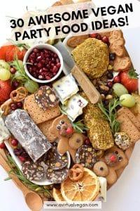 30 Amazing Vegan Party Food Ideas