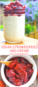 Sweet syrupy Vegan Strawberries and Cream. Rich, indulgent & delicious!