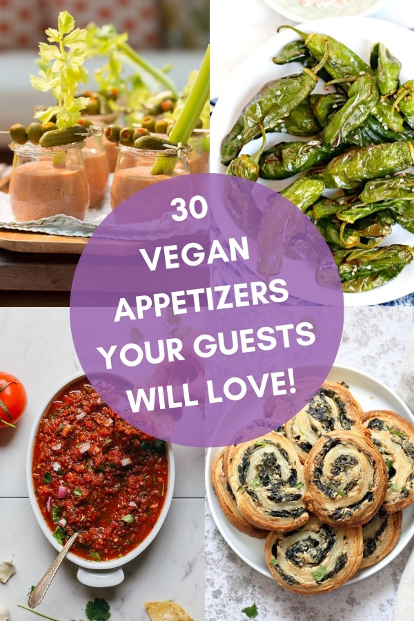 30 Vegan Appetizers Your Guests Will Love