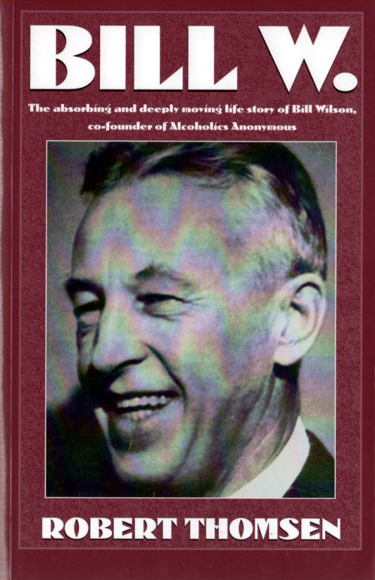the life of bill wilson 1 My name is bill: bill wilson--his life and the creation of alcoholics anonymous: susan cheever: 9780743405911: books - amazonca.