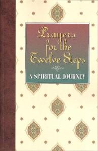 Prayers for the Twelve Steps A Spiritual Journey