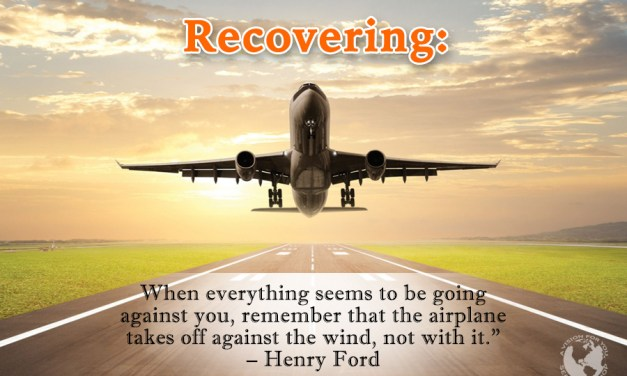 Recovering: Keep Pushing Even If It's Against The Wind.