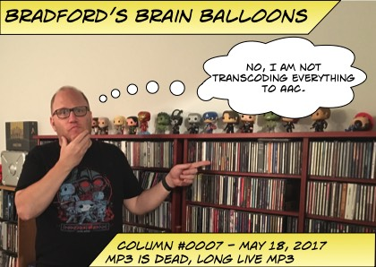 Bradford Brain Balloons Title Card with Bradford thinking, No Tim, I am not transcoding eveeything to AAC