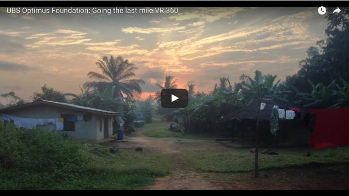 "UBS Optimus Foundation ""Going the last mile"" a 360° Virtual Reality Video from Liberia"