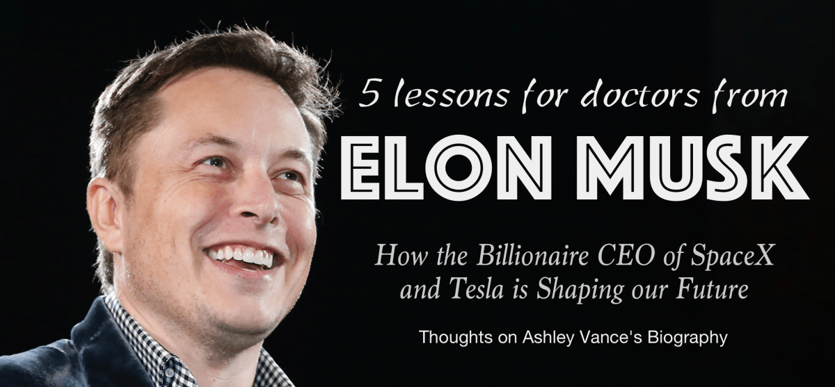 5 lessons for Doctors from Elon Musk