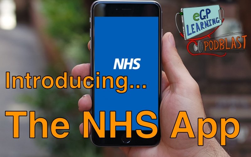 Introducing the NHS App – eGPLearning Podblast