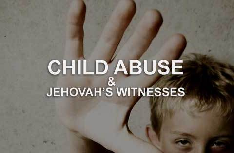 child abuse and Jehovah's Witnesses