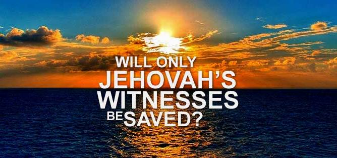 Will only Jehovah's Witnesses be Saved?