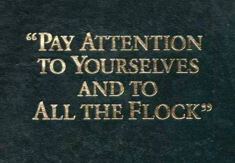 Pay Attention to Yourselves and to All the Flock