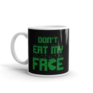 Don't Eat My Face Mug – Black