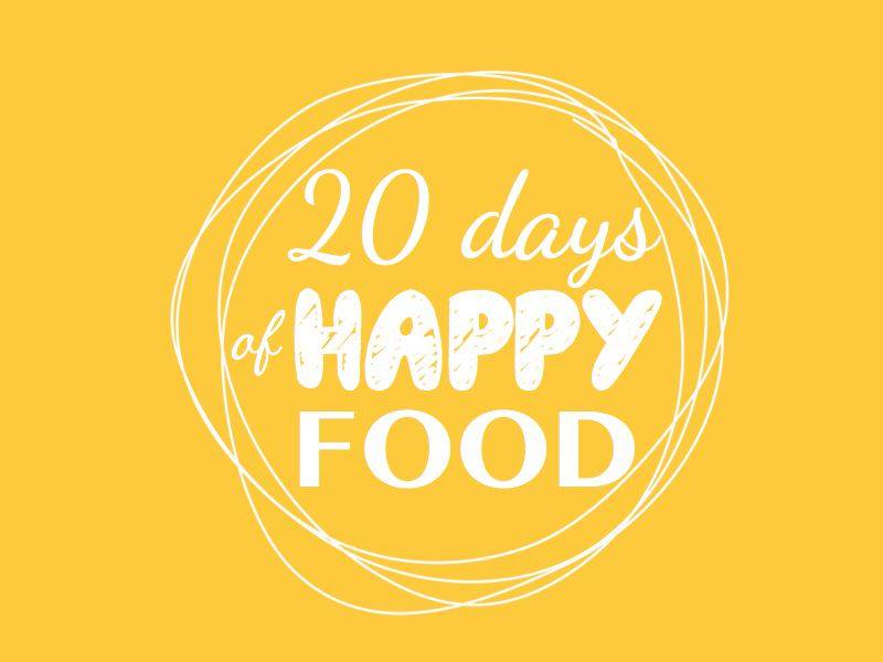 20 days of happy food