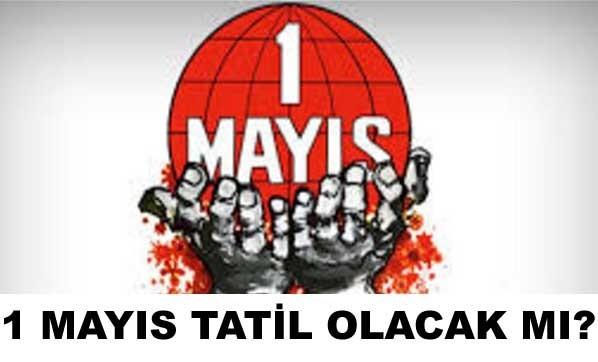 1-mayis-resmi-tatil-olacak-mi--2819838