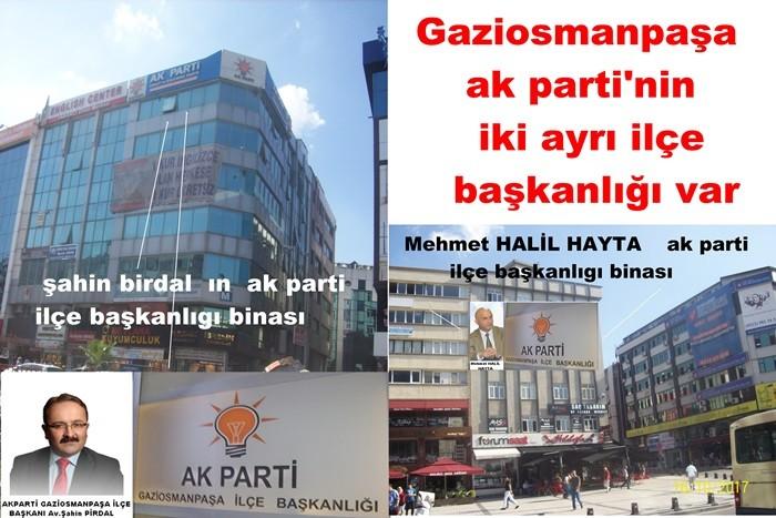 Gaziosmanpaşa ak partinin iki ayrı ilçe başkanlığı var.