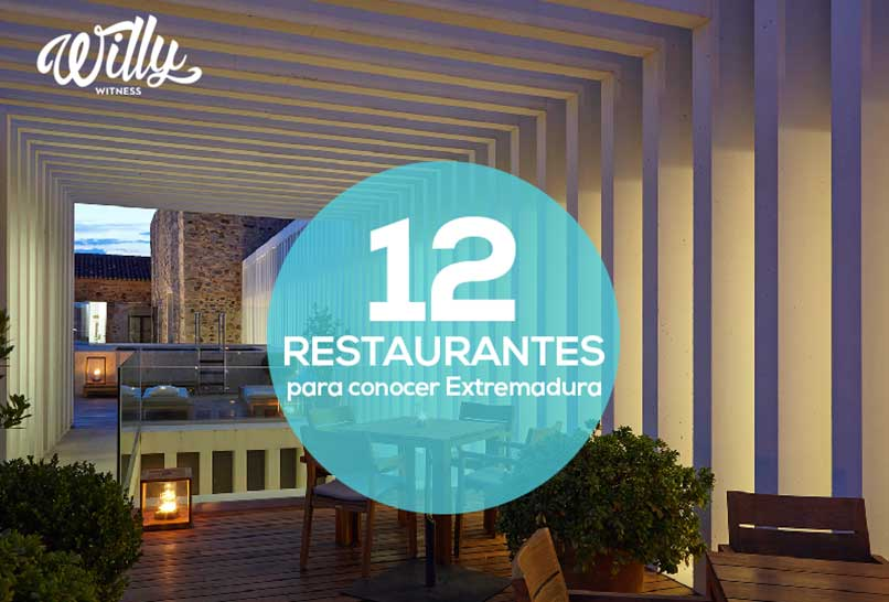 WILLY WITNESS: 12 restaurantes para conocer Extremadura