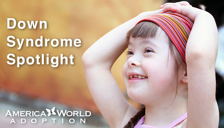 Celebrate Adoption:  Focus on Children with Down Syndrome