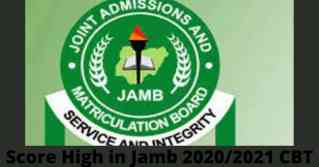 Score High in Jamb 2020/2021 CBT