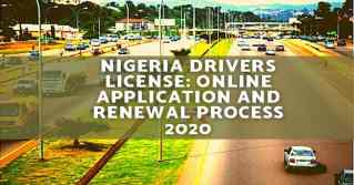 Nigeria Drivers License: Online Application And Renewal Process 2020