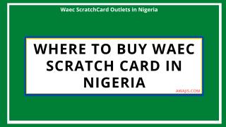 Waec ScratchCard Outlets in Nigeria