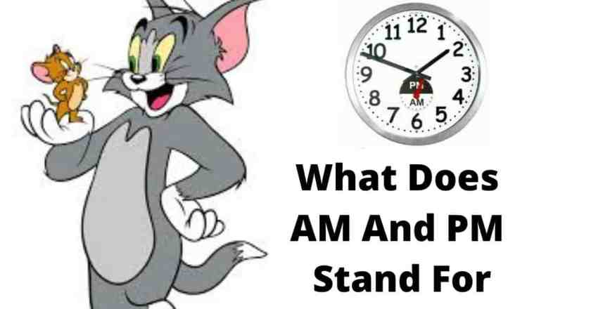 What Does AM And PM Stand For