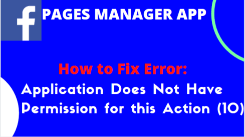 """How to Fix """"Application Does Not Have Permission for this Action (10)"""" in Facebook Page Manager"""