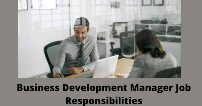 Business Development Manager Job Responsibilities