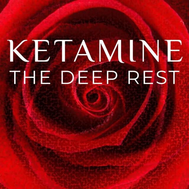 ketamine the deep rest.001