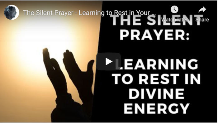 The Silent Prayer – Learning to Rest in Your True Self