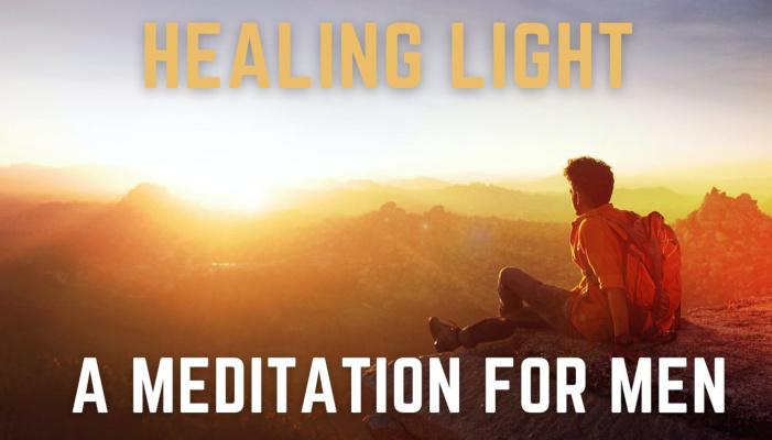 Healing Light Meditation for Men | Expel All Fear