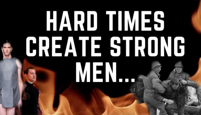 awakened man - hard times create strong men