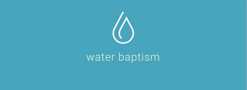 Why Water Baptism?