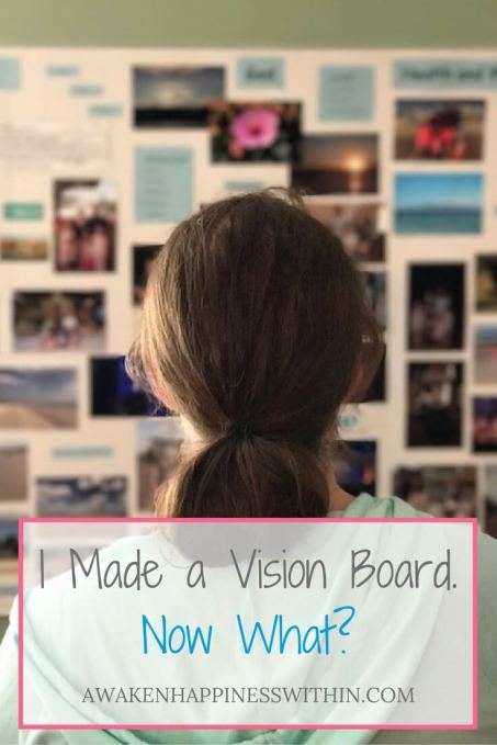 Awaken Happiness, happiness, How to Use a Vision Board, Use a Vision Board, Using a Vision Board, Vision Board, Visualization